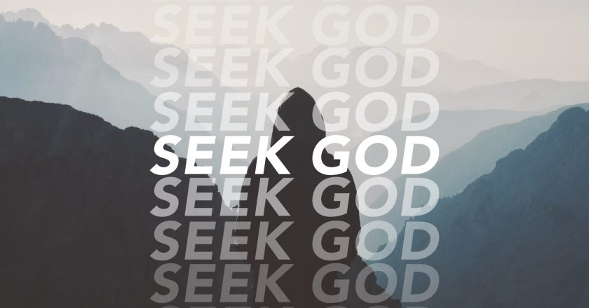 Seek God …